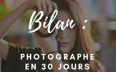 Bilan : Photographe en 30 jours