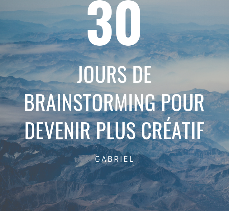 30 jours de brainstorming