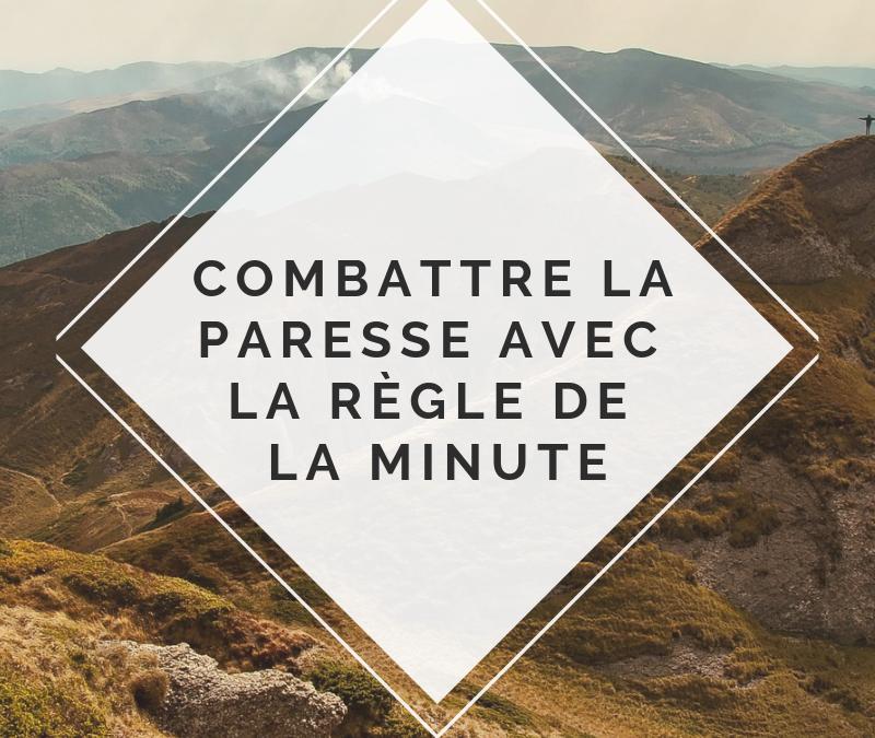 Combattre la paresse avec la règle de la minute