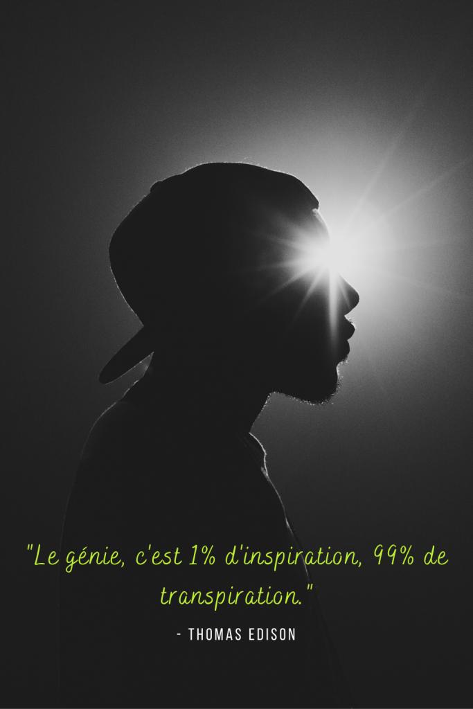 Le génie, c'est 1% d'inspiration, 99% de transpiration