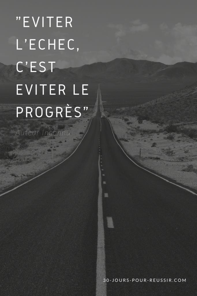 Eviter l'échec, c'est éviter le progrès