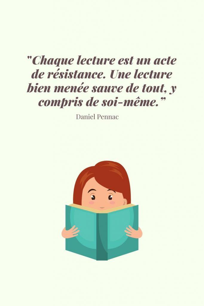 Chaque lecture est un acte de résistance. Une lecture bien menée sauve de tout, y compris de soi-même.